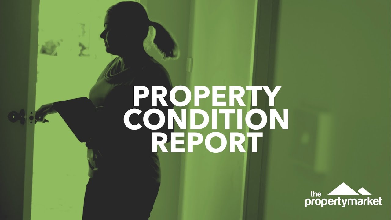 Is your property condition report up to scratch?